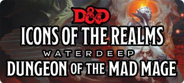 Icons of the Realms Waterdeep Dungeon of the Mad Mage