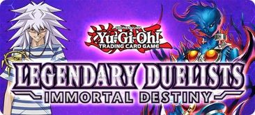 Yugioh Legendary Duelists Immortal Destiny